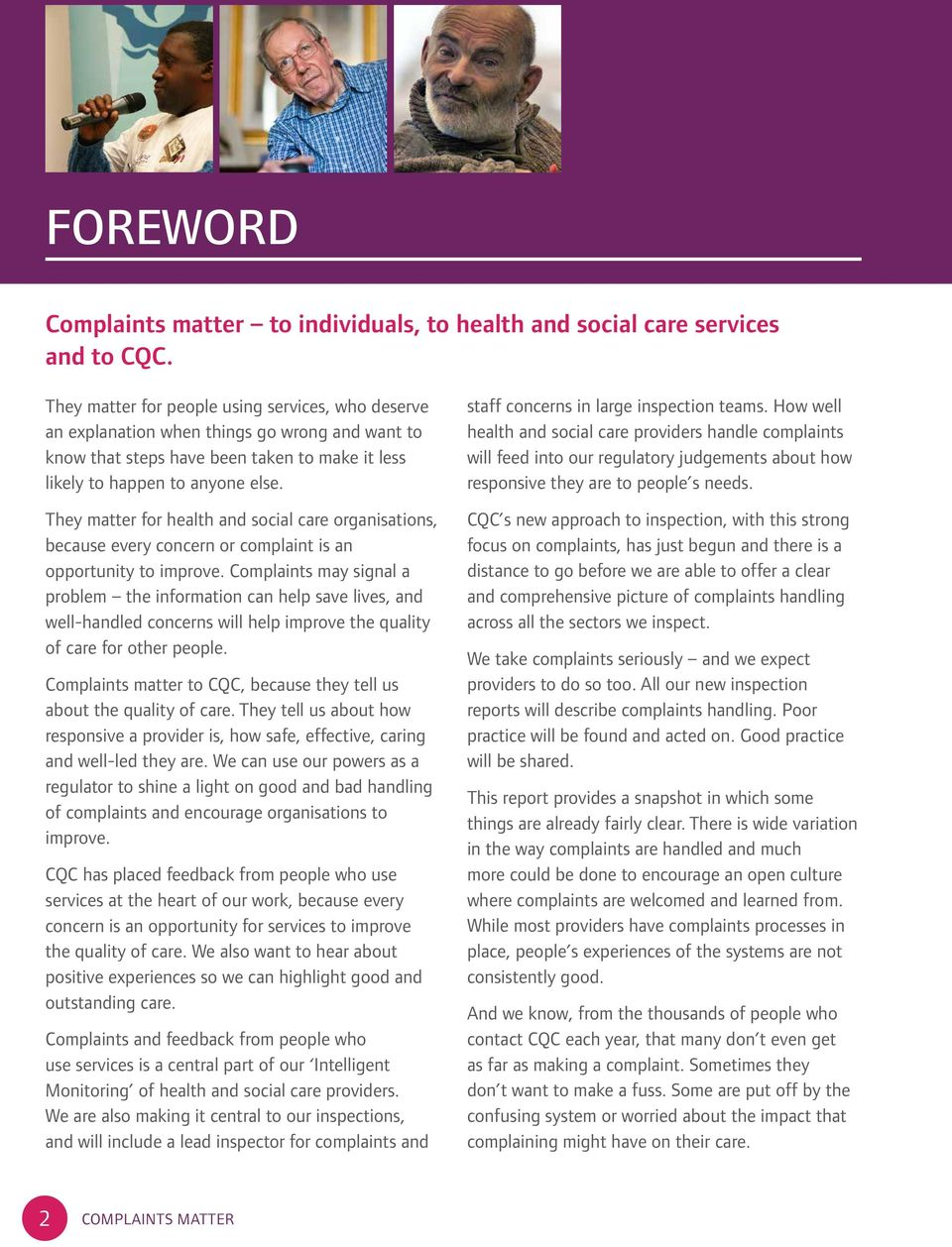 They matter for health and social care organisations, because every concern or complaint is an opportunity to improve.