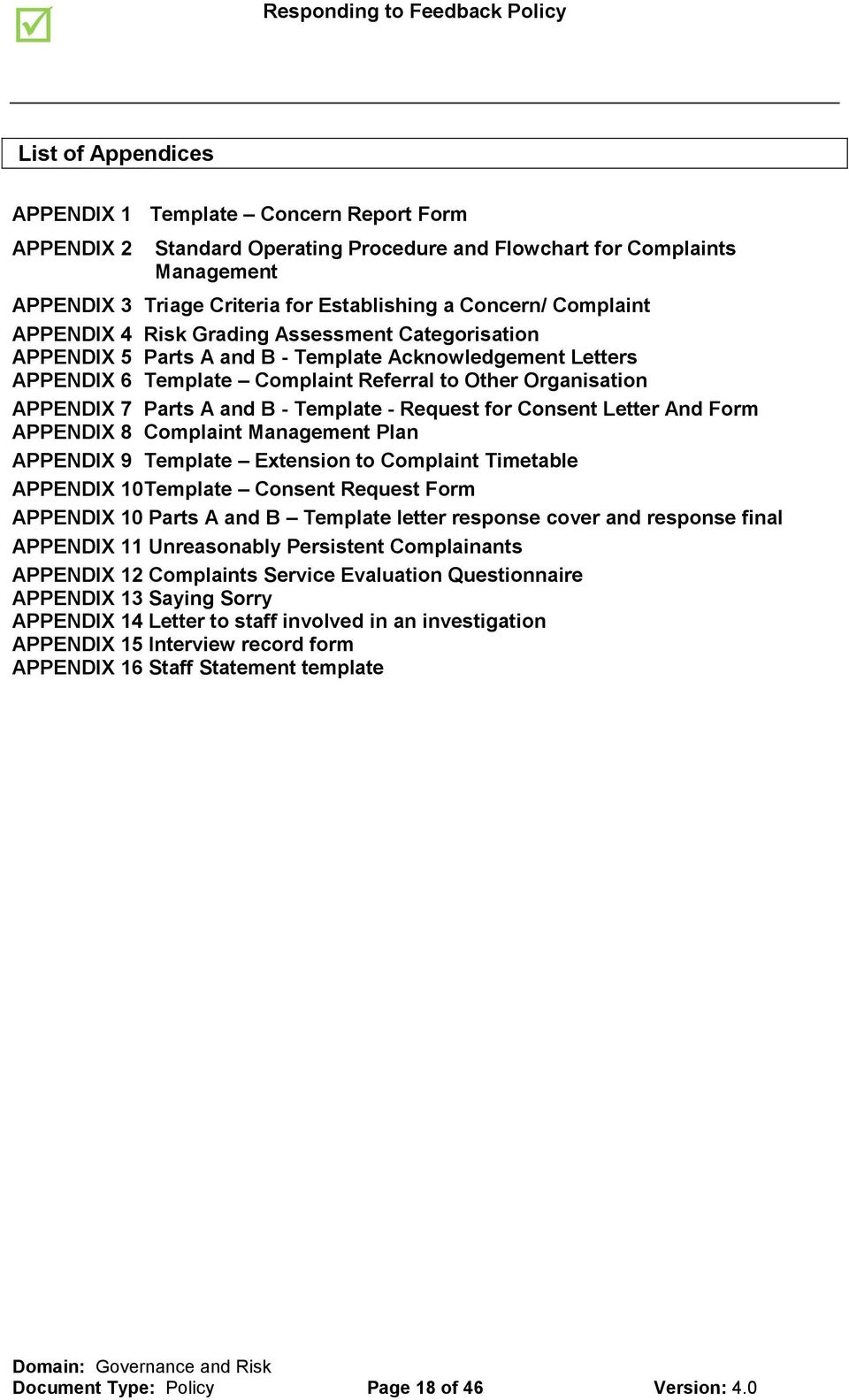 and B - Template - Request for Consent Letter And Form APPENDIX 8 Complaint Management Plan APPENDIX 9 Template Extension to Complaint Timetable APPENDIX 10 Template Consent Request Form APPENDIX 10