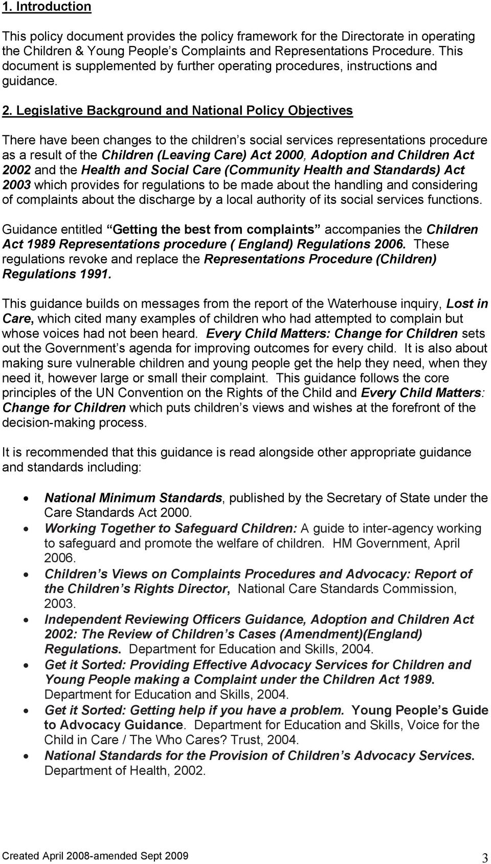 Legislative Background and National Policy Objectives There have been changes to the children s social services representations procedure as a result of the Children (Leaving Care) Act 2000, Adoption