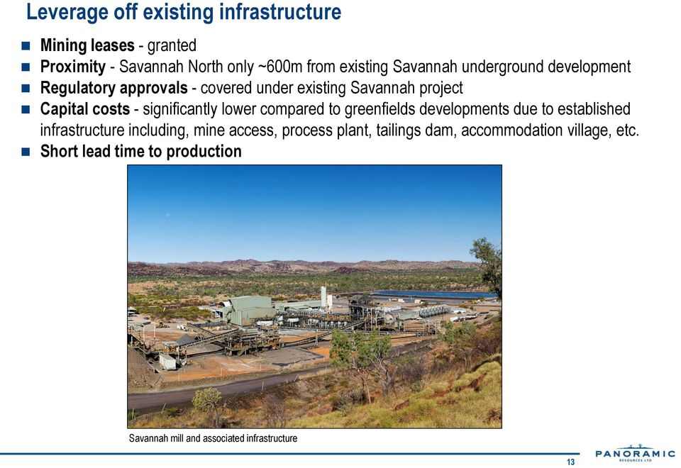 significantly lower compared to greenfields developments due to established infrastructure including, mine access,