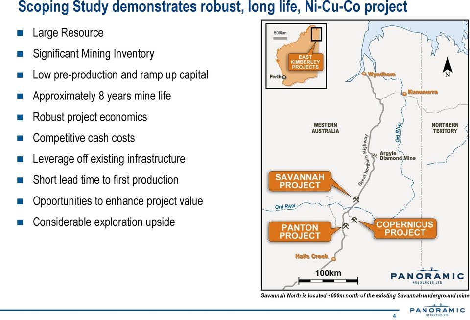 costs Leverage off existing infrastructure Short lead time to first production Opportunities to enhance project