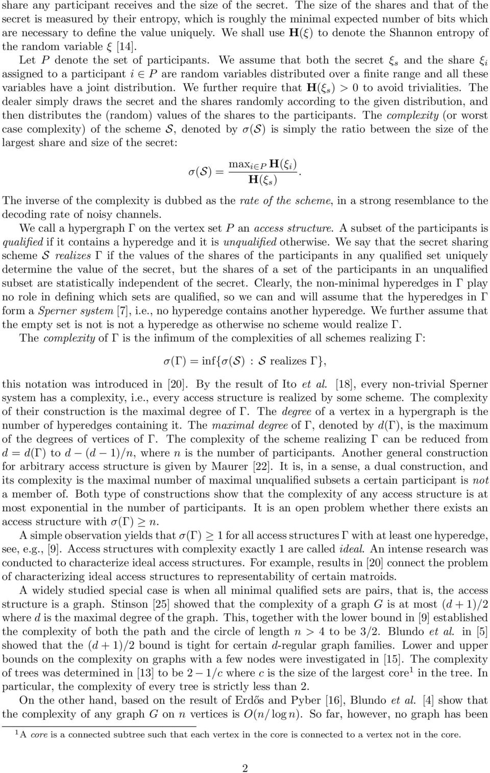 We shall use H(ξ) to denote the Shannon entropy of the random variable ξ [14]. Let P denote the set of participants.