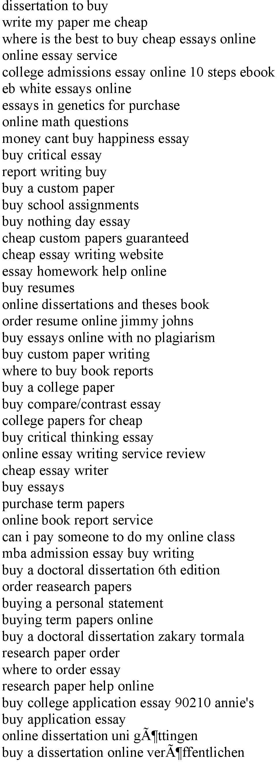 cheap essay writing website essay homework help online buy resumes online dissertations and theses book order resume online jimmy johns buy essays online with no plagiarism buy custom paper writing