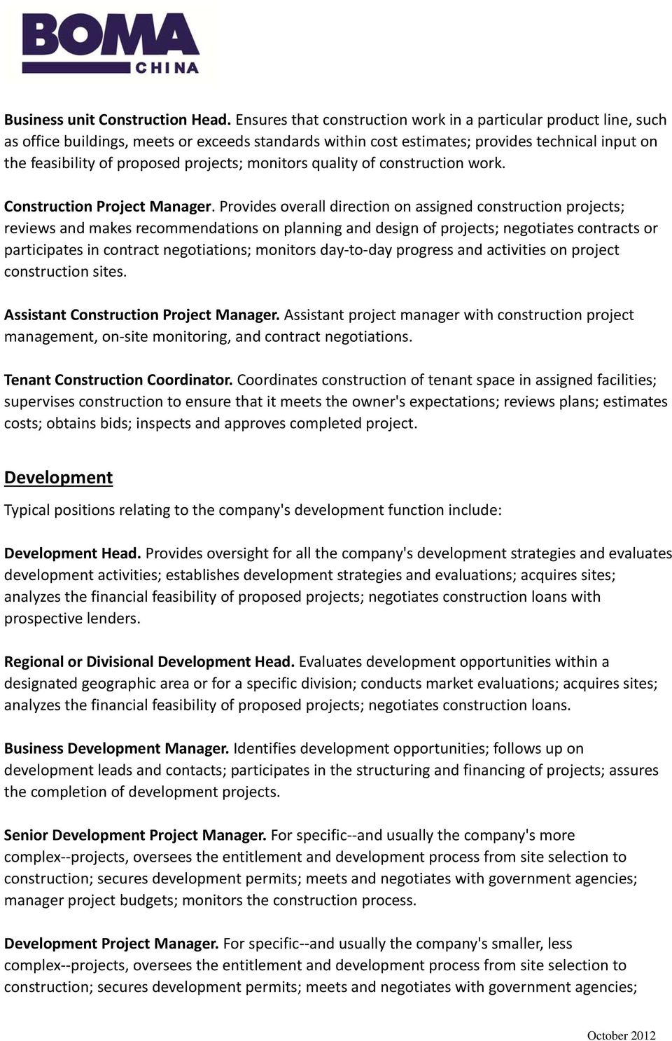 projects; monitors quality of construction work. Construction Project Manager.