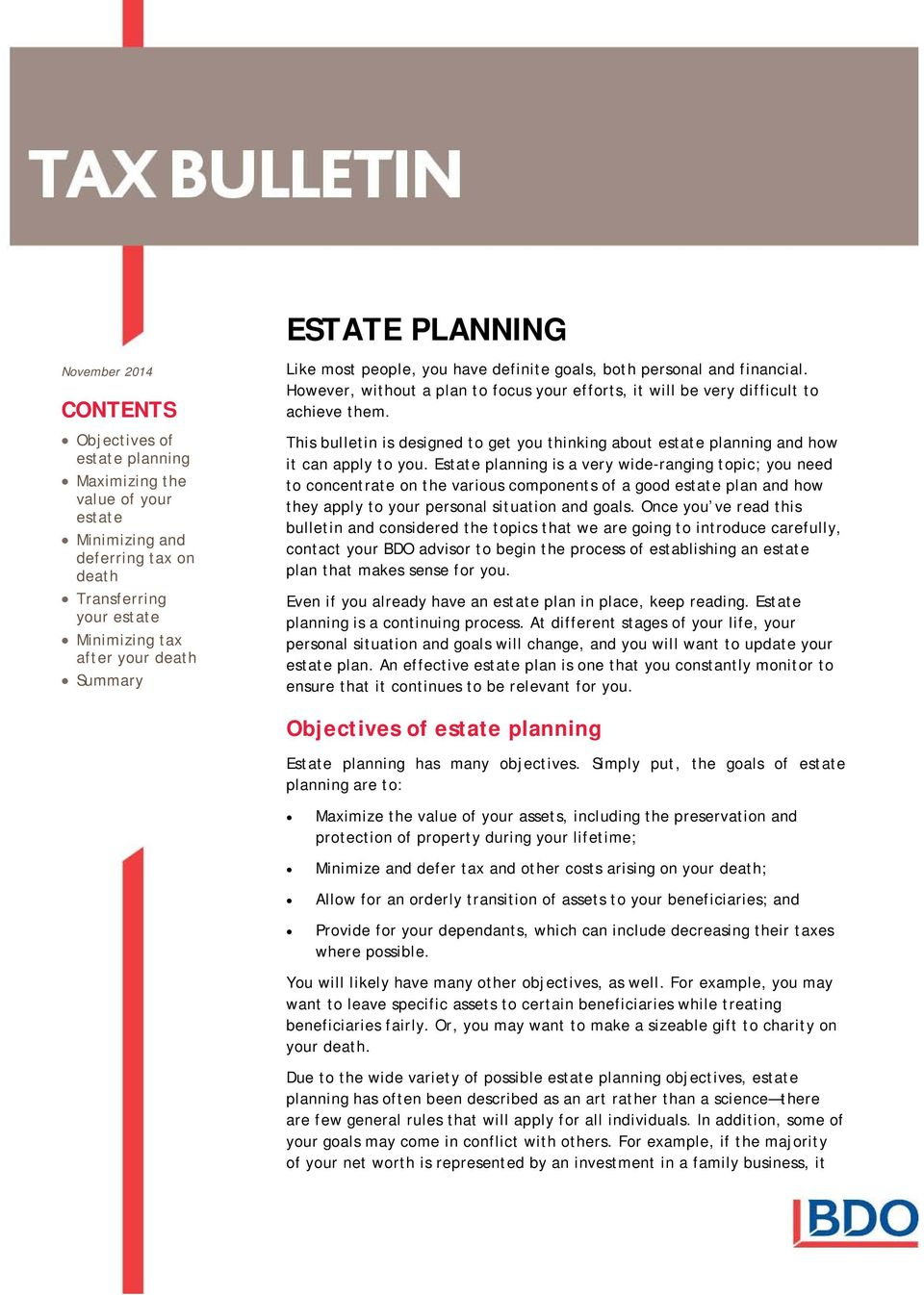 This bulletin is designed to get you thinking about estate planning and how it can apply to you.