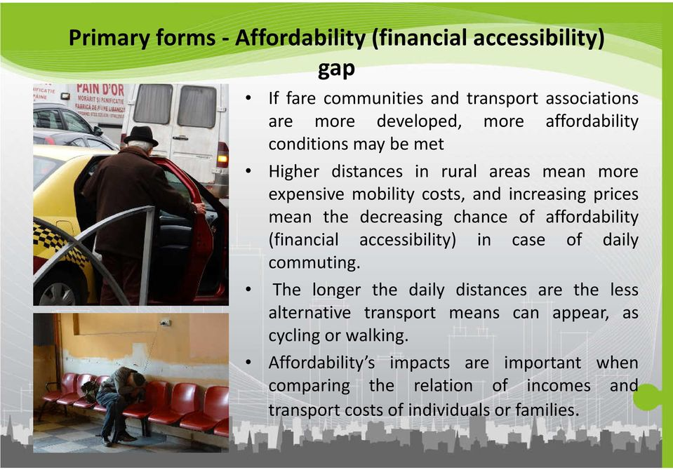 affordability (financial accessibility) in case of daily commuting.