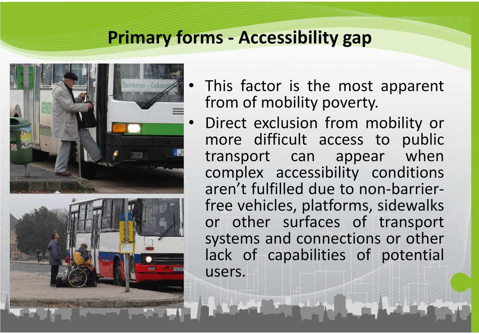 complex accessibility conditions aren t fulfilled due to non-barrierfree vehicles, platforms,
