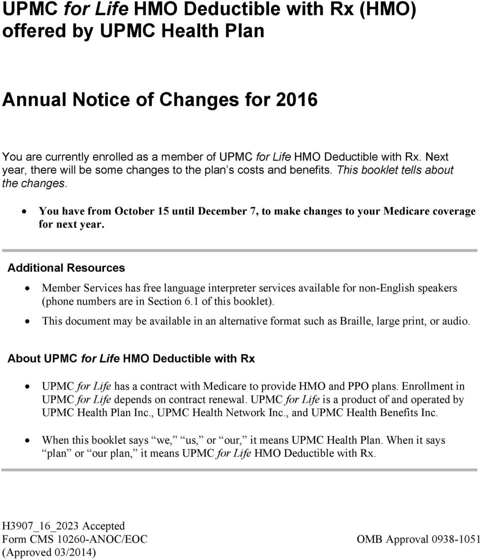 You have from October 15 until December 7, to make changes to your Medicare coverage for next year.