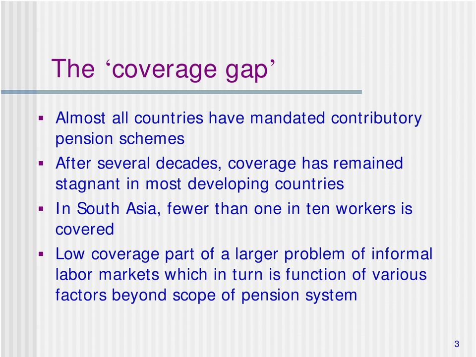 Asia, fewer than one in ten workers is covered Low coverage part of a larger problem of