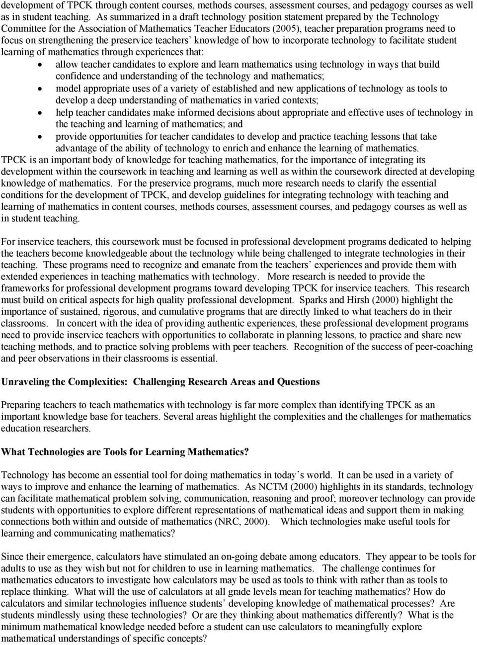 strengthening the preservice teachers knowledge of how to incorporate technology to facilitate student learning of mathematics through experiences that: allow teacher candidates to explore and learn