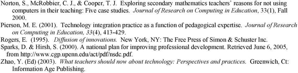 Journal of Research on Computing in Education, 33(4), 413-429. Rogers, E. (1995). Diffusion of innovations. New York, NY: The Free Press of Simon & Schuster Inc. Sparks, D. & Hirsh, S. (2000).