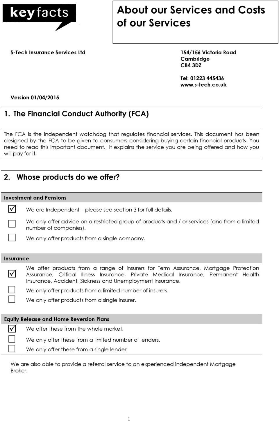 This document has been designed by the FCA to be given to consumers considering buying certain financial products. You need to read this important document.