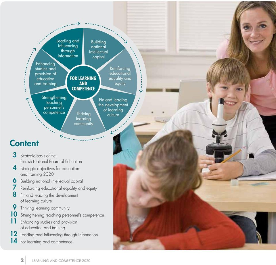Board of Education 4 Strategic objectives for education and training 2020 6 Building national intellectual capital 7 Reinforcing educational equality and equity 8 Finland leading the development of