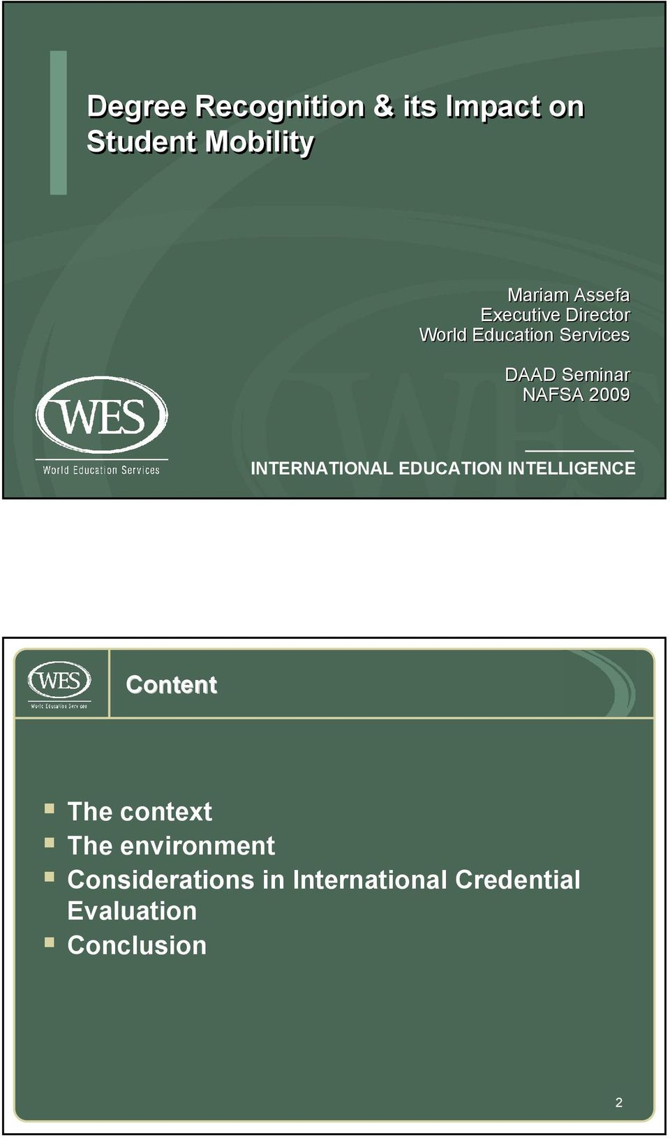 INTERNATIONAL EDUCATION INTELLIGENCE Content The context The