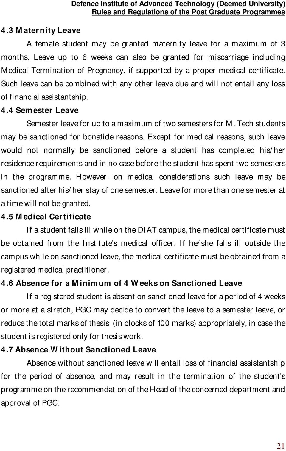 Such leave can be combined with any other leave due and will not entail any loss of financial assistantship. 4.4 Semester Leave Semester leave for up to a maximum of two semesters for M.