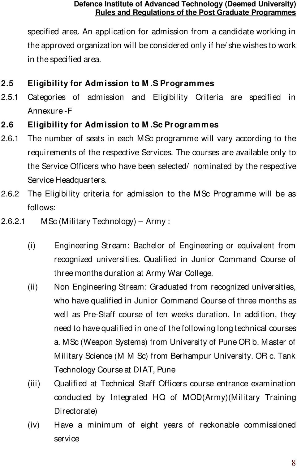 Eligibility for Admission to M.Sc Programmes 2.6.1 The number of seats in each MSc programme will vary according to the requirements of the respective Services.
