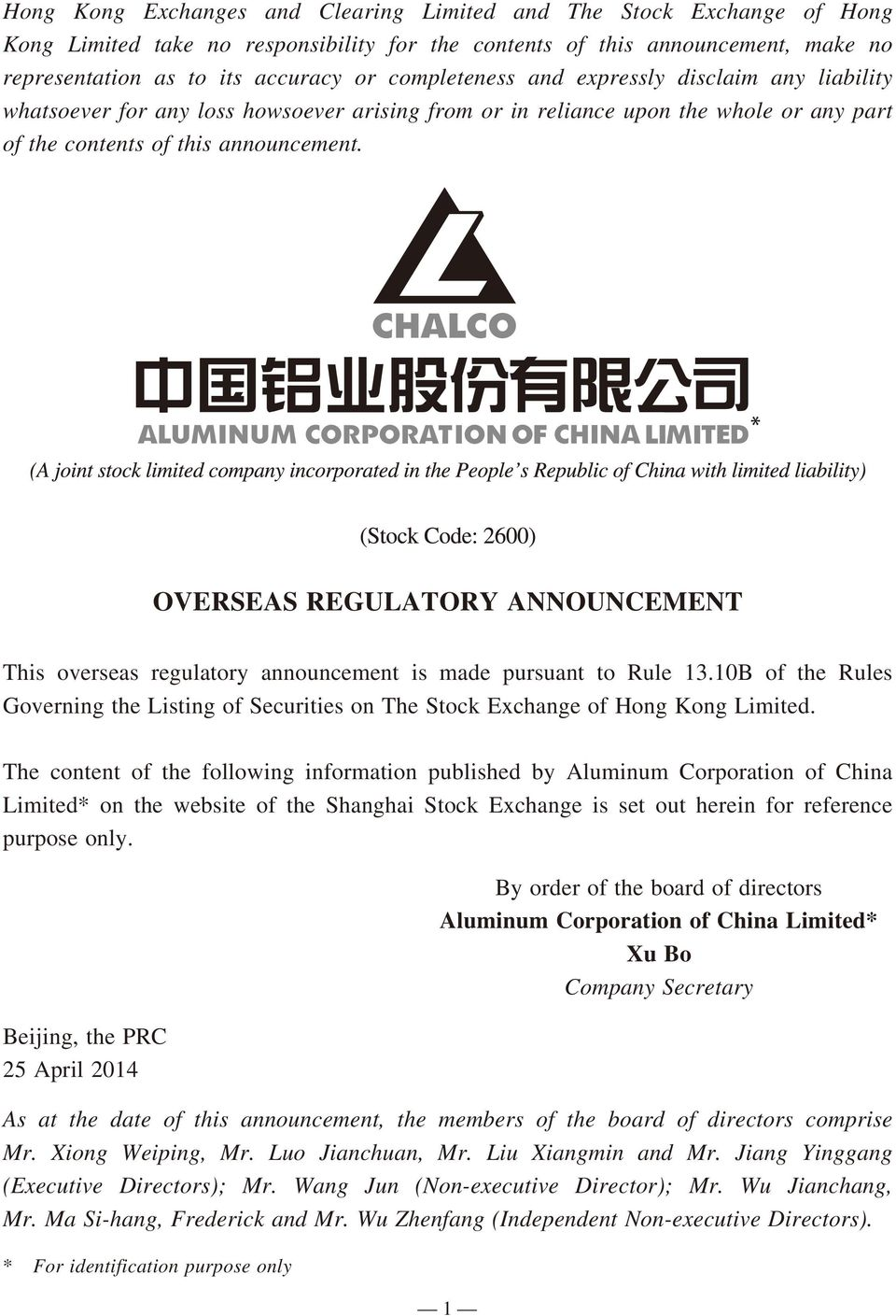 OVERSEAS REGULATORY ANNOUNCEMENT This overseas regulatory announcement is made pursuant to Rule 13.10B of the Rules Governing the Listing of Securities on The Stock Exchange of Hong Kong Limited.