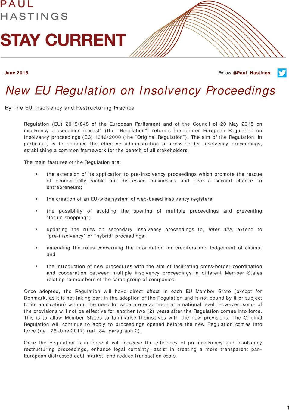 The aim of the Regulation, in particular, is to enhance the effective administration of cross-border insolvency proceedings, establishing a common framework for the benefit of all stakeholders.