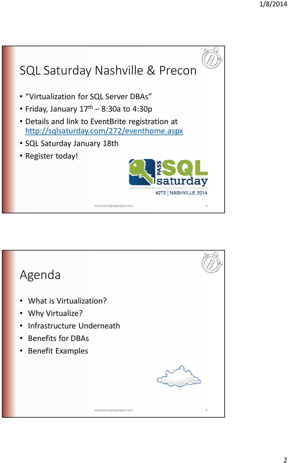 aspx SQL Saturday January 18th Register today! www.linchpinpeople.