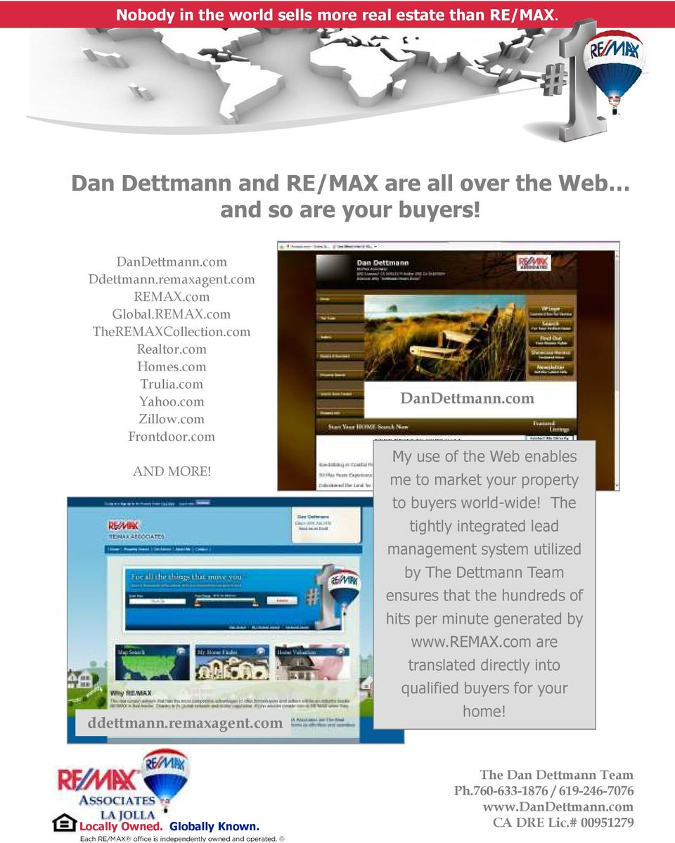 com My use of the Web enables me to market your property to buyers world-wide!