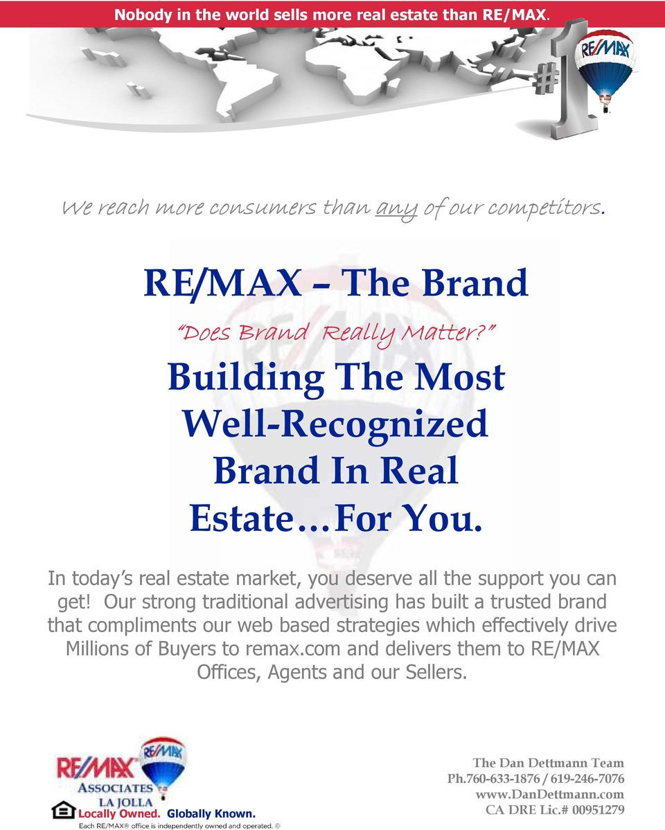 In today s real estate market, you deserve all the support you can get!