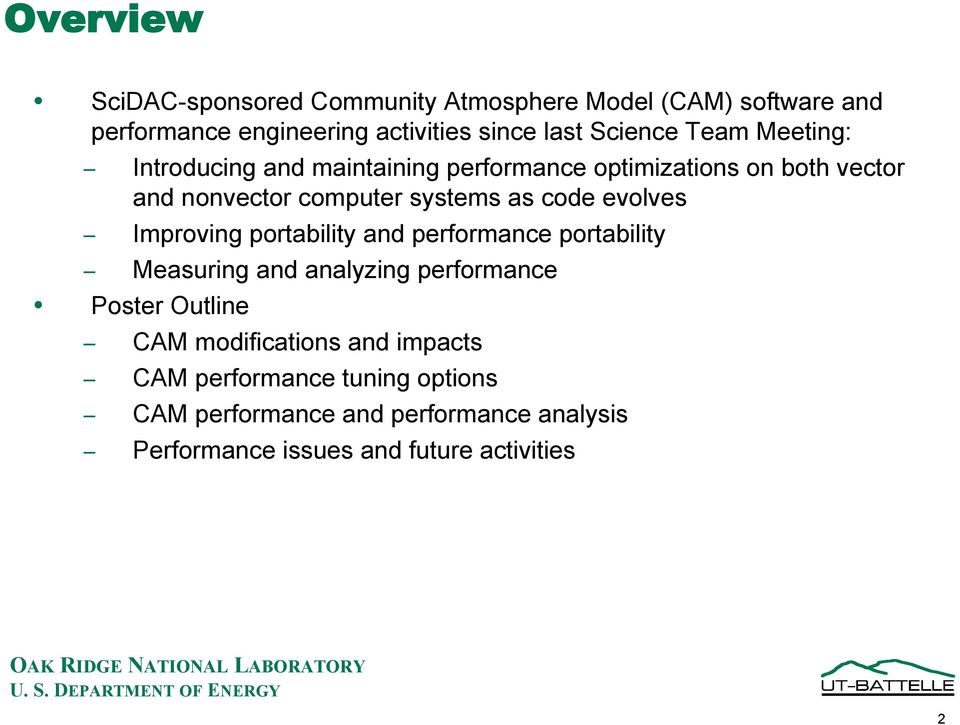 evolves Improving portability and performance portability Measuring and analyzing performance Poster Outline CAM