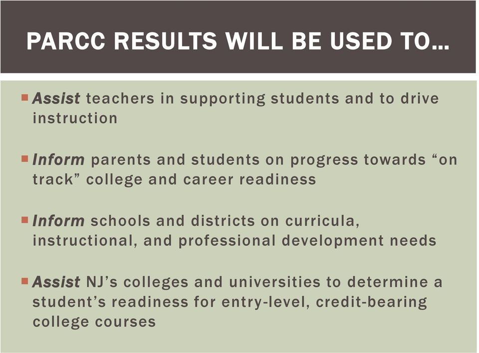schools and districts on curricula, instructional, and professional development needs Assist NJ s