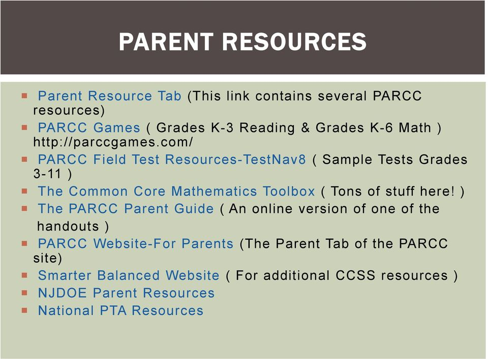com/ PARCC Field Test Resources-TestNav8 ( Sample Tests Grades 3-11 ) The Common Core Mathematics Toolbox ( Tons of stuff here!