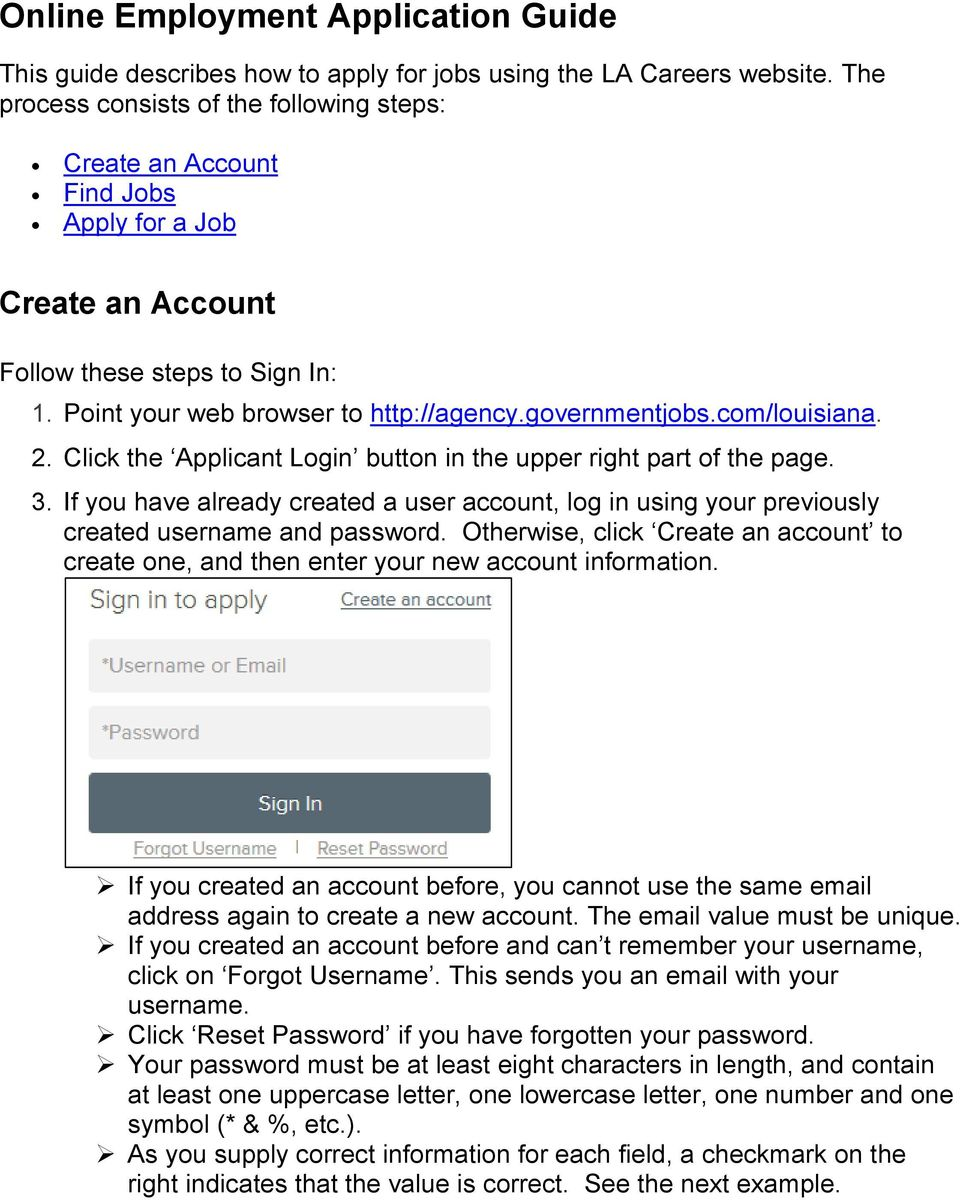 com/louisiana. 2. Click the Applicant Login button in the upper right part of the page. 3. If you have already created a user account, log in using your previously created username and password.