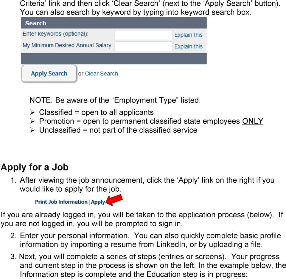 for a Job 1. After viewing the job announcement, click the Apply link on the right if you would like to apply for the job.