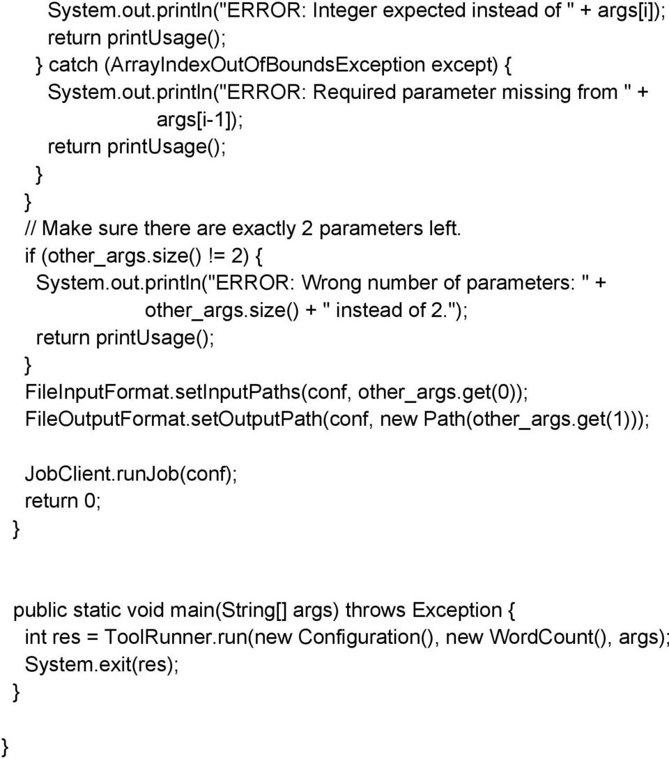 setInputPaths(conf, other_args.get(0)); FileOutputFormat.setOutputPath(conf, new Path(other_args.get(1))); JobClient.