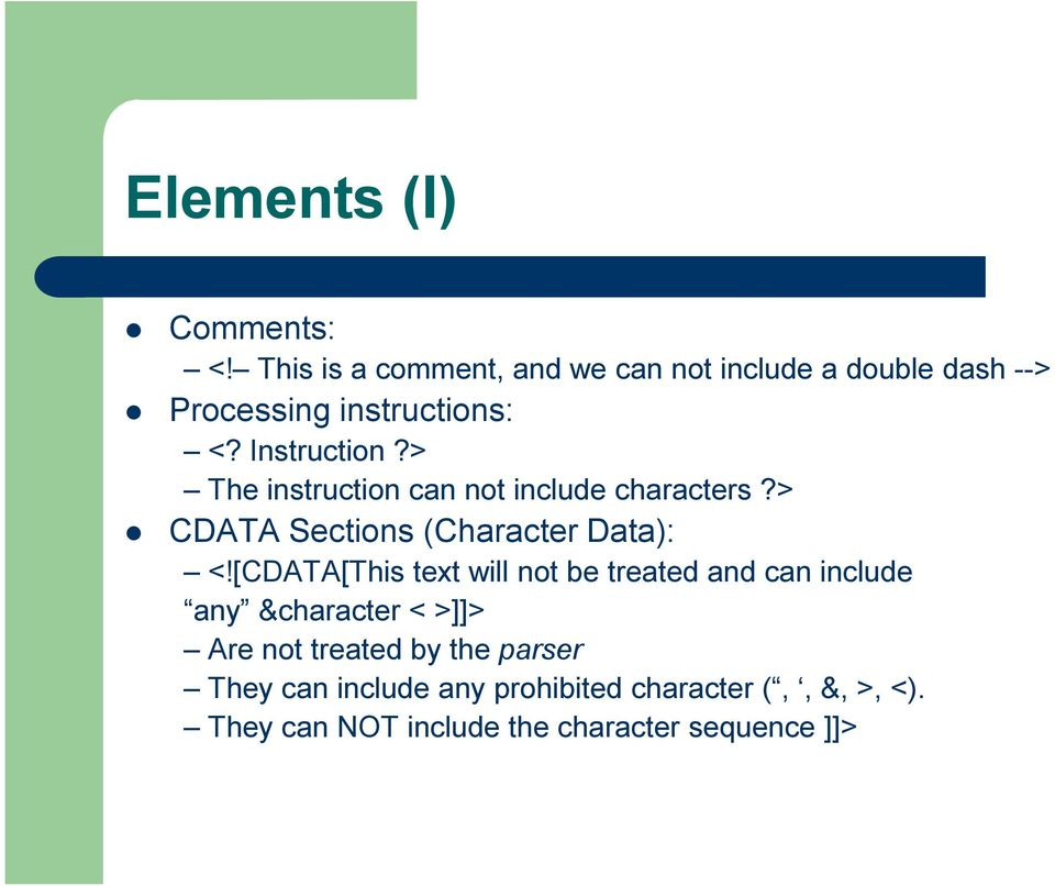 > The instruction can not include characters?> CDATA Sections (Character Data): <!
