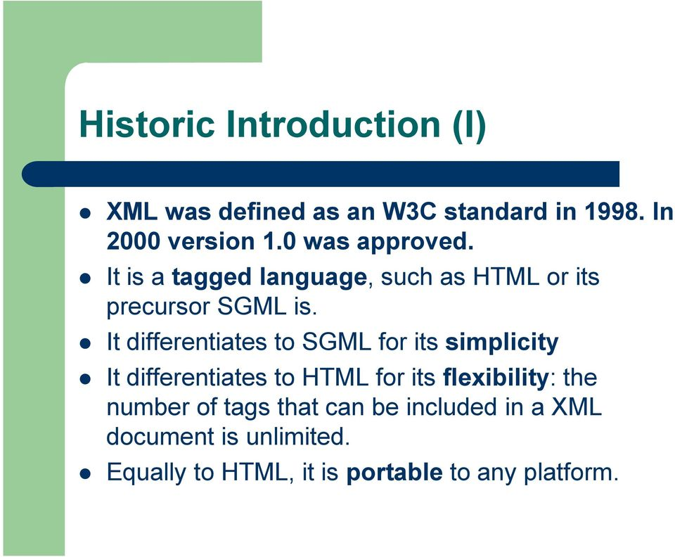 It differentiates to SGML for its simplicity It differentiates to HTML for its flexibility: