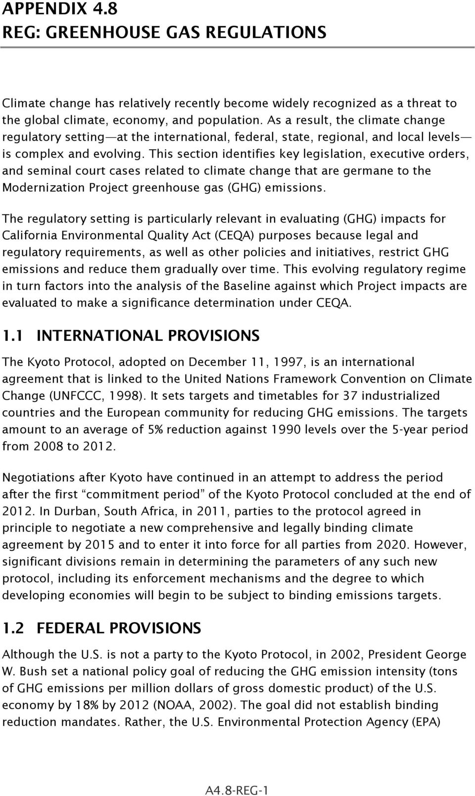 This section identifies key legislation, executive orders, and seminal court cases related to climate change that are germane to the Modernization Project greenhouse gas (GHG) emissions.