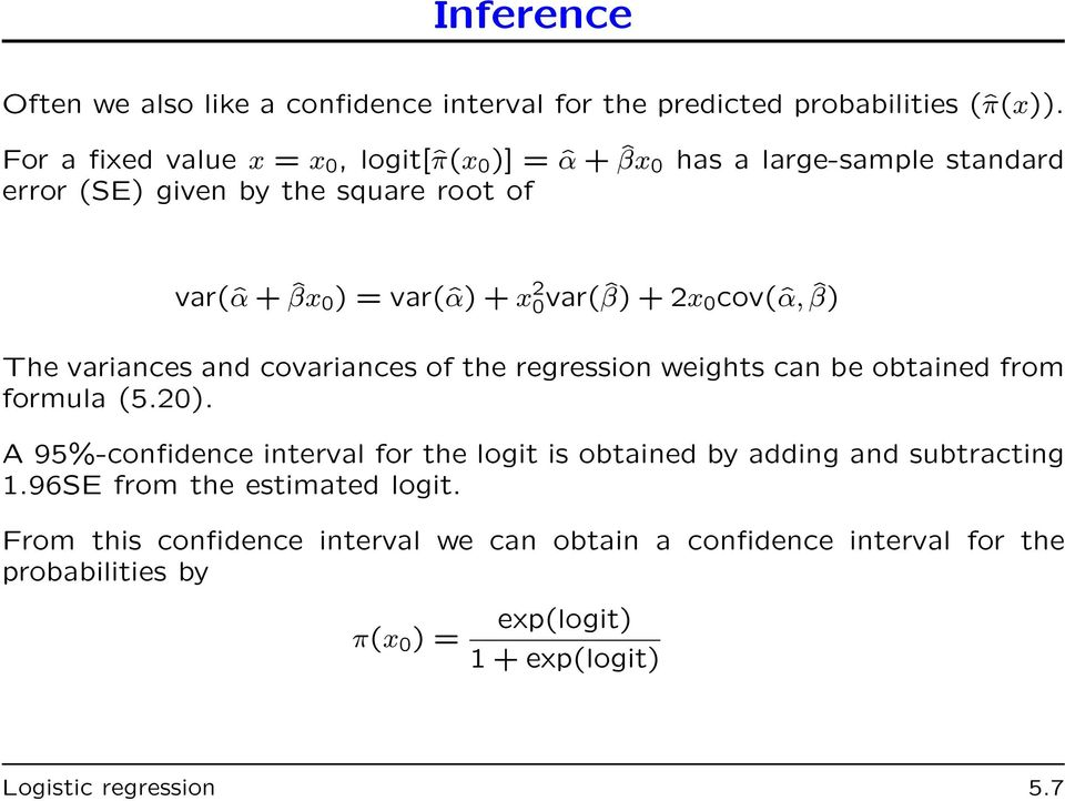 var(ˆβ) + 2x 0 cov(ˆα, ˆβ) The variances and covariances of the regression weights can be obtained from formula (5.20).