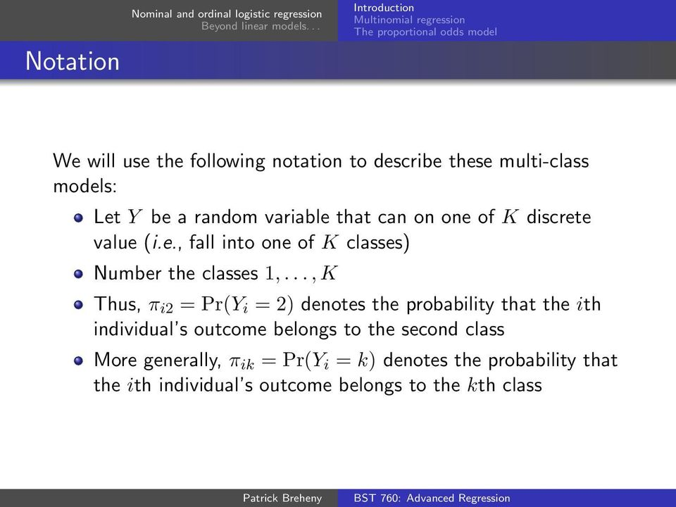 .., K Thus, π i2 = Pr(Y i = 2) denotes the probability that the ith individual s outcome belongs to the second class