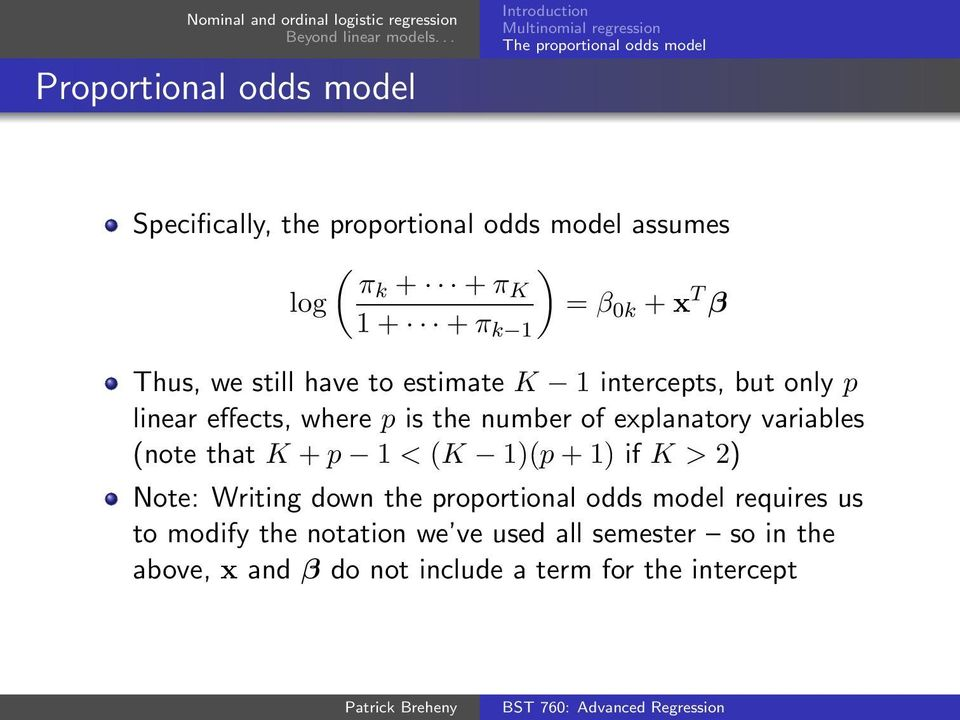 explanatory variables (note that K + p 1 < (K 1)(p + 1) if K > 2) Note: Writing down the proportional odds model