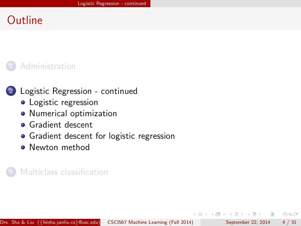 descent for logistic regression Newton method 3 Multiclass classification Drs.
