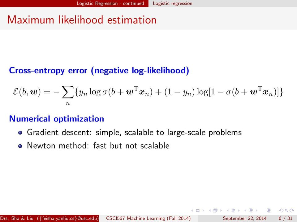 Numerical optimization Gradient descent: simple, scalable to large-scale problems Newton method: fast but