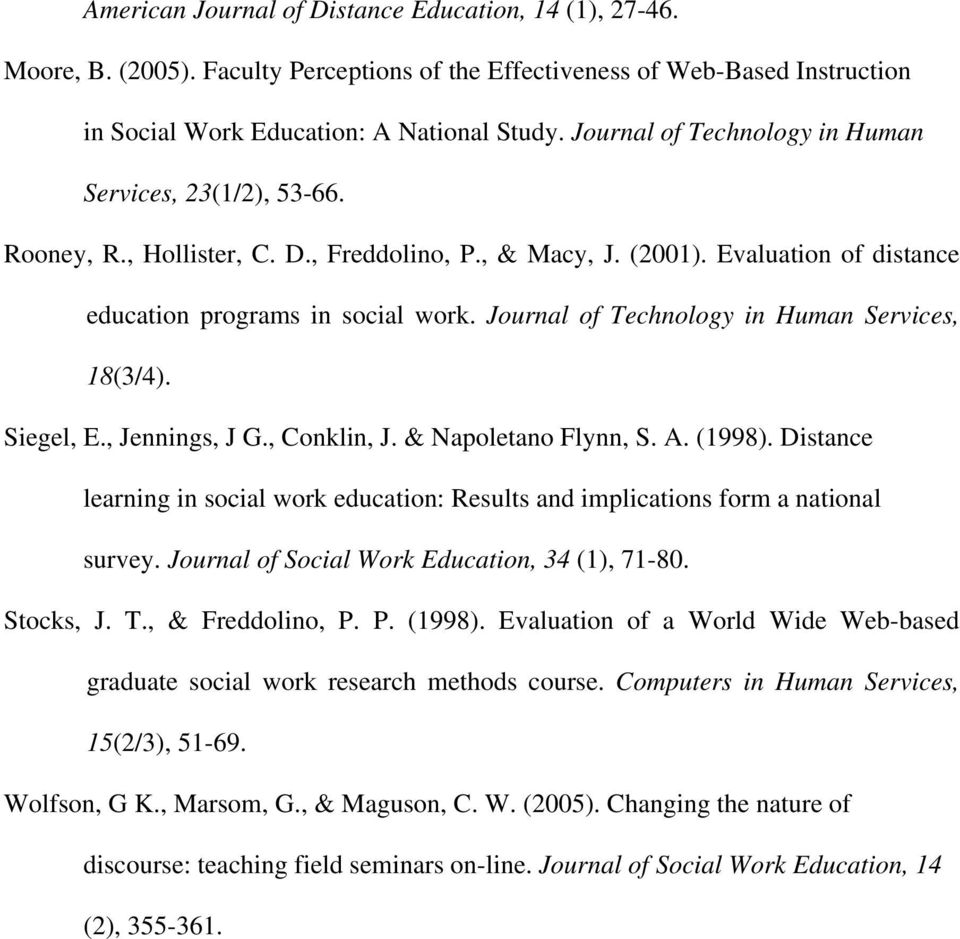 Journal of Technology in Human Services, 18(3/4). Siegel, E., Jennings, J G., Conklin, J. & Napoletano Flynn, S. A. (1998).