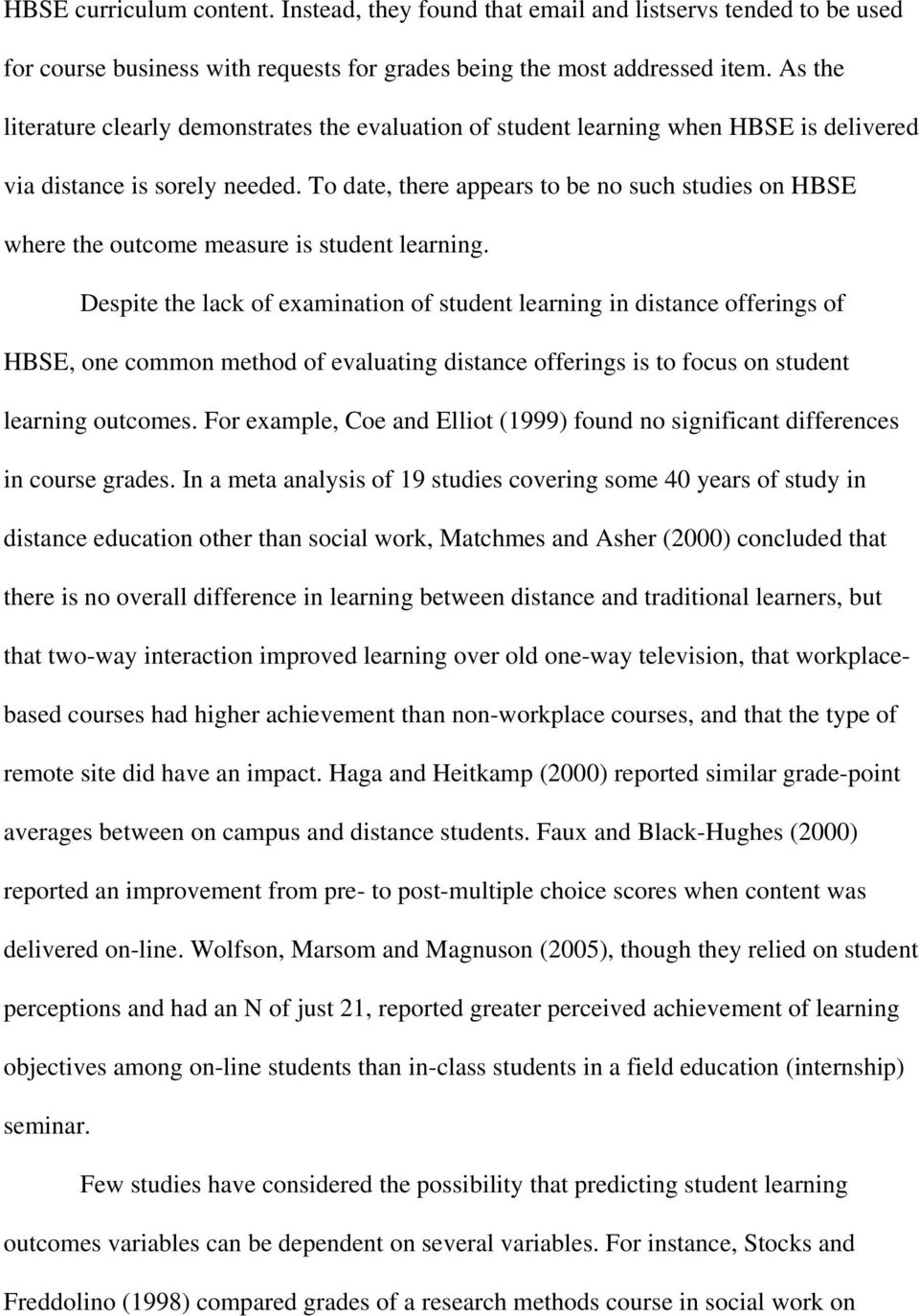 To date, there appears to be no such studies on HBSE where the outcome measure is student learning.