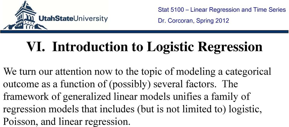 The framework of generalized linear models unifies a family of regression