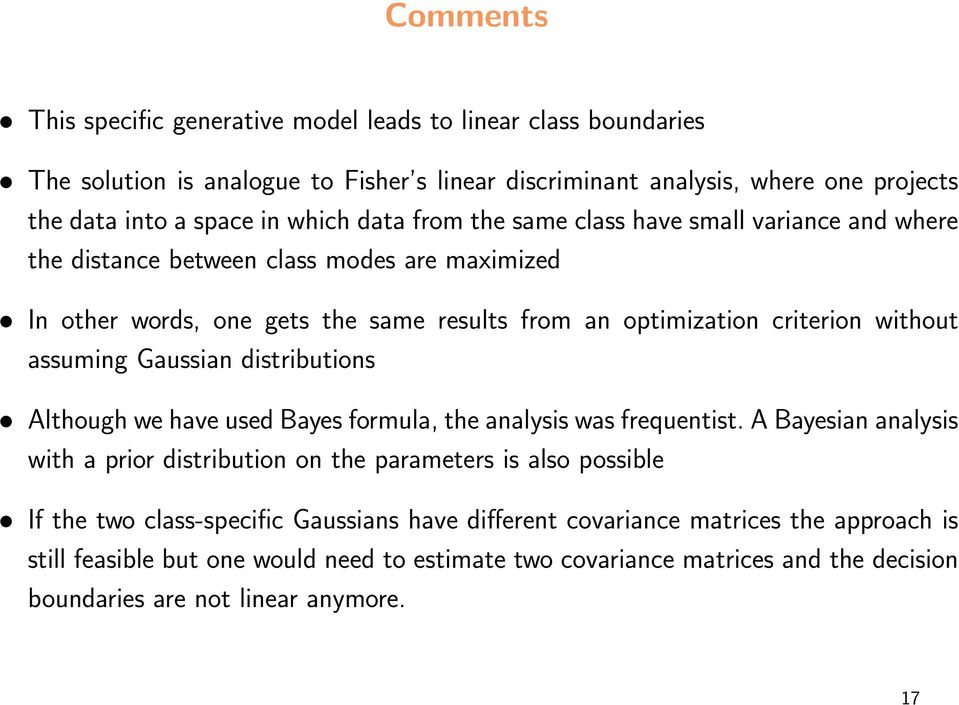 assuming Gaussian distributions Although we have used Bayes formula, the analysis was frequentist.