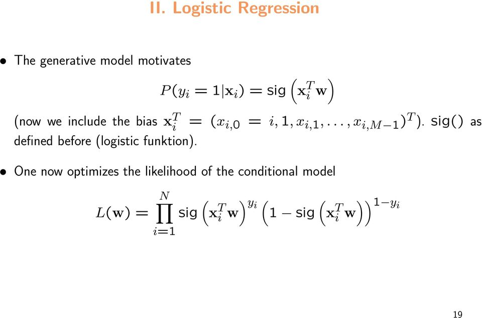 sig() as defined before (logistic funktion).