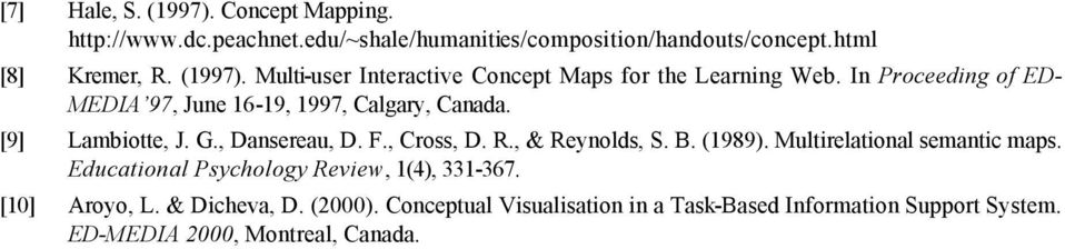 (1989). Multirelational semantic maps. Educational Psychology Review, 1(4), 331-367. [10] Aroyo, L. & Dicheva, D. (2000).