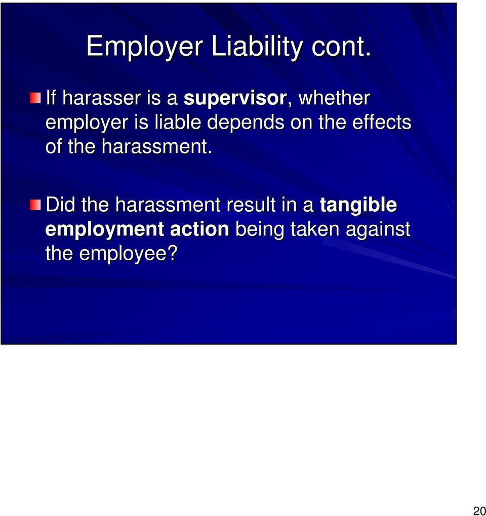 liable depends on the effects of the harassment.