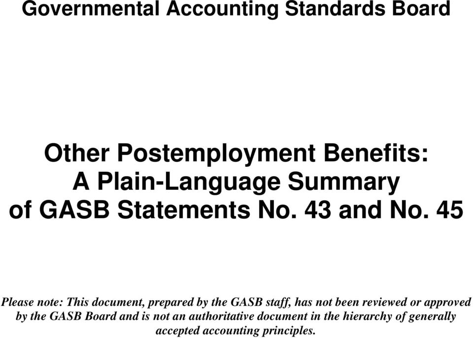 45 Please note: This document, prepared by the GASB staff, has not been reviewed or