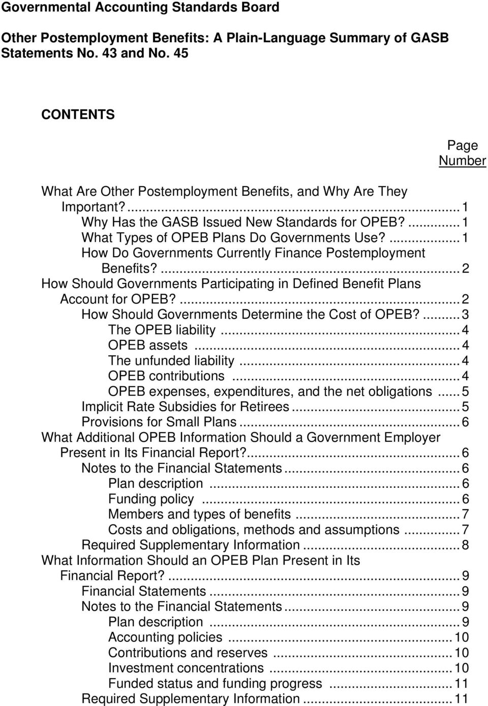 ... 1 How Do Governments Currently Finance Postemployment Benefits?... 2 How Should Governments Participating in Defined Benefit Plans Account for OPEB?