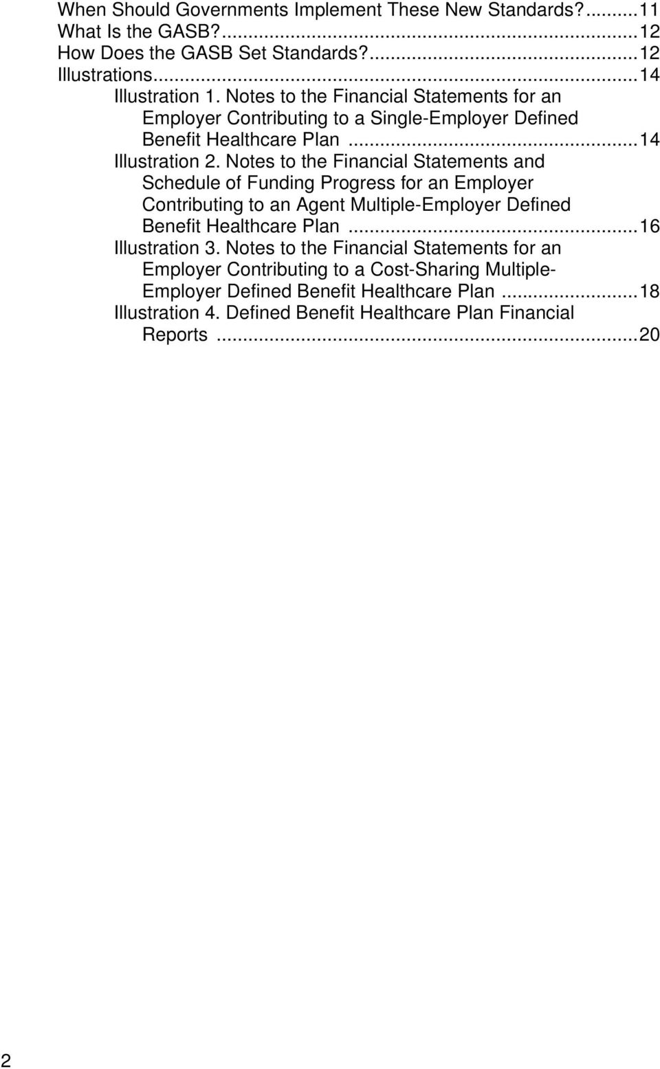 Notes to the Financial Statements and Schedule of Funding Progress for an Employer Contributing to an Agent Multiple-Employer Defined Benefit Healthcare Plan.