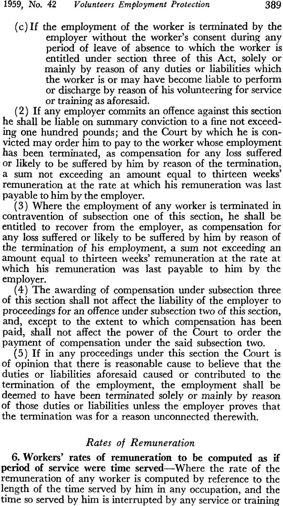 entitled under section three of this Act, solely or mainly by reason of any duties or liabilities which the worker is or may have become liable to perform or discharge by reason of his volunteering